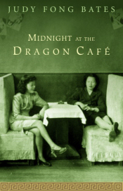 Midnight at the Dragon Café by Judy Fong Bates