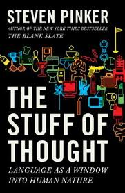 The Stuff of Thought: Language as a Window into Human Nature, Steven Pinker
