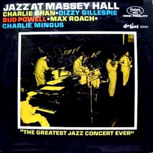"Jazz at Massey Hall ""The Greatest Jazz Concert Ever"""